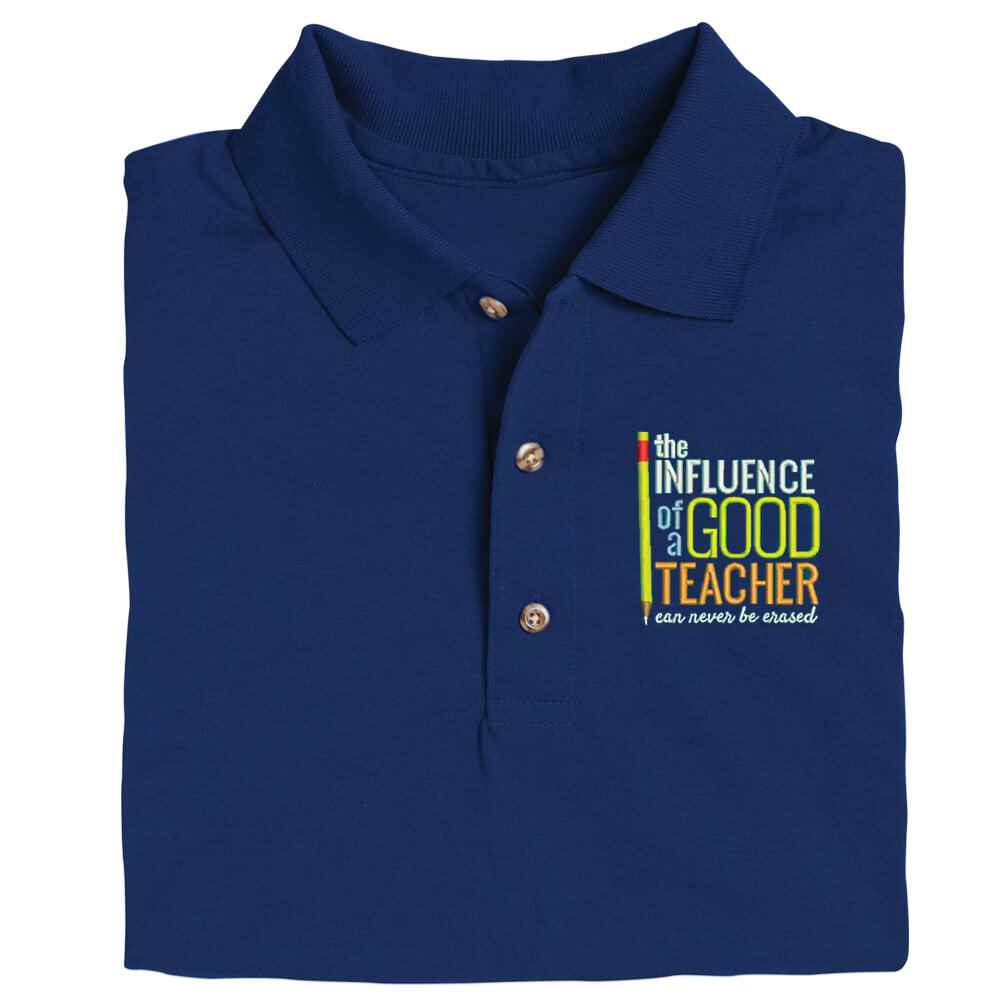 The Influence Of A Good Teacher Can Never Be Erased Gildan® DryBlend Jersey Polo - Embroidery Personalization Available