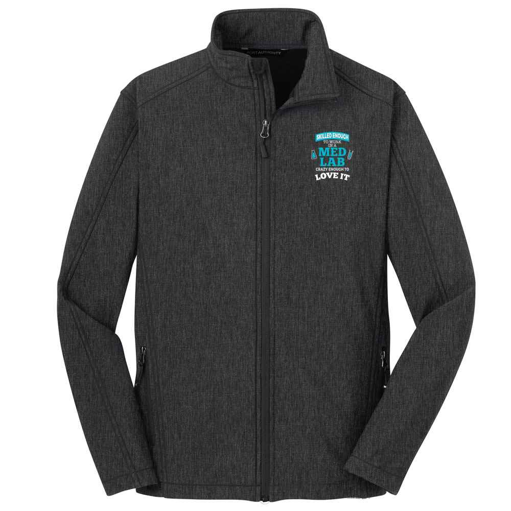 Skilled Enough To Work In A Lab, Crazy Enough To Love It Port Authority® Core Soft Shell Jacket - Personalization Available