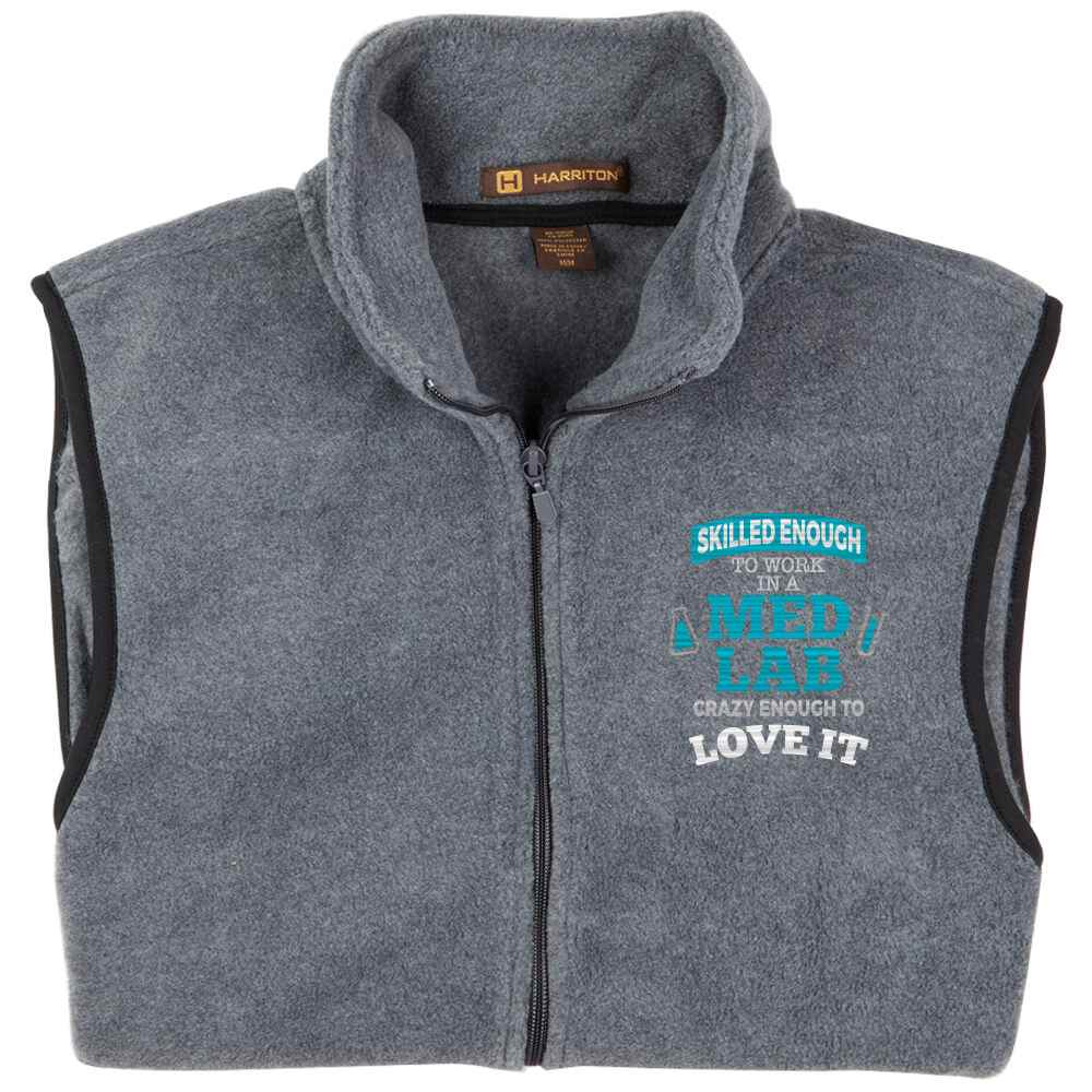Skilled Enough To Work In A Lab, Crazy Enough To Love It Harriton® Full-Zip Fleece Vest - Personalization Available