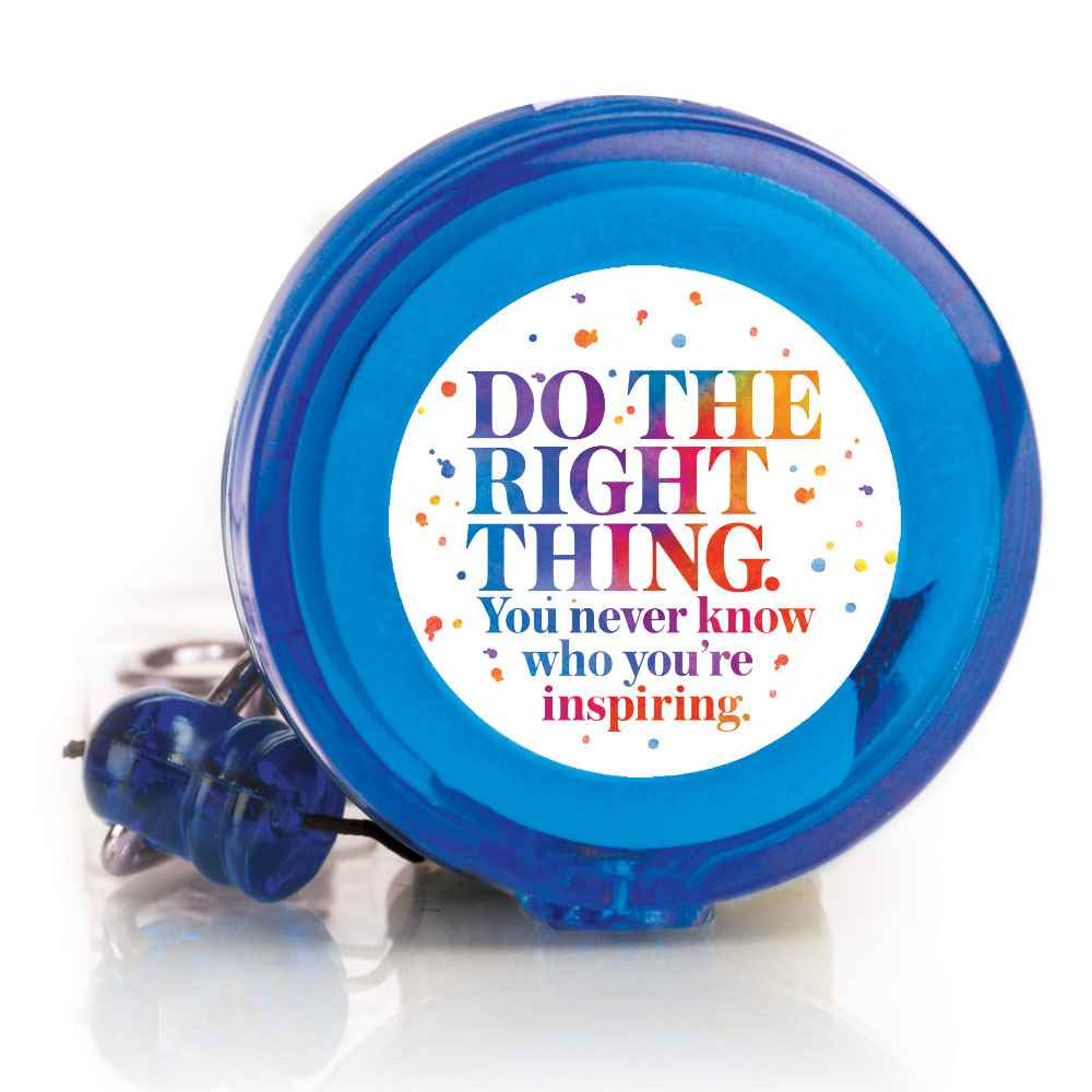 Do The Right Thing. You Never Know Who You're Inspiring 4-Color Retractable Badge Holder