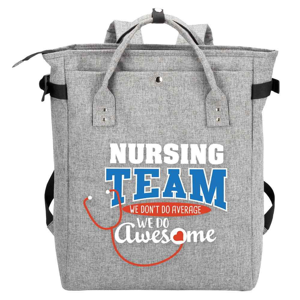 Nursing Team: We Don't Do Average We Do Awesome Freeport 2-In-1 Tote/Backpack