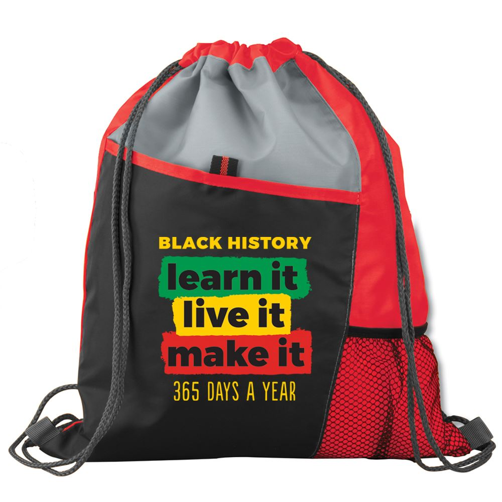 Black History Learn It, Live It, Make It 365 Days A Year Drawstring Backpack