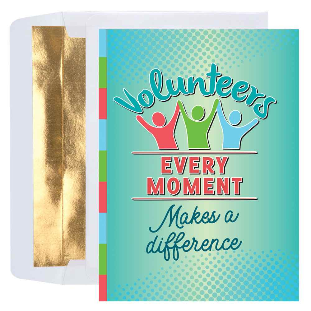 Volunteers Every Moment Makes A Difference Greeting Card