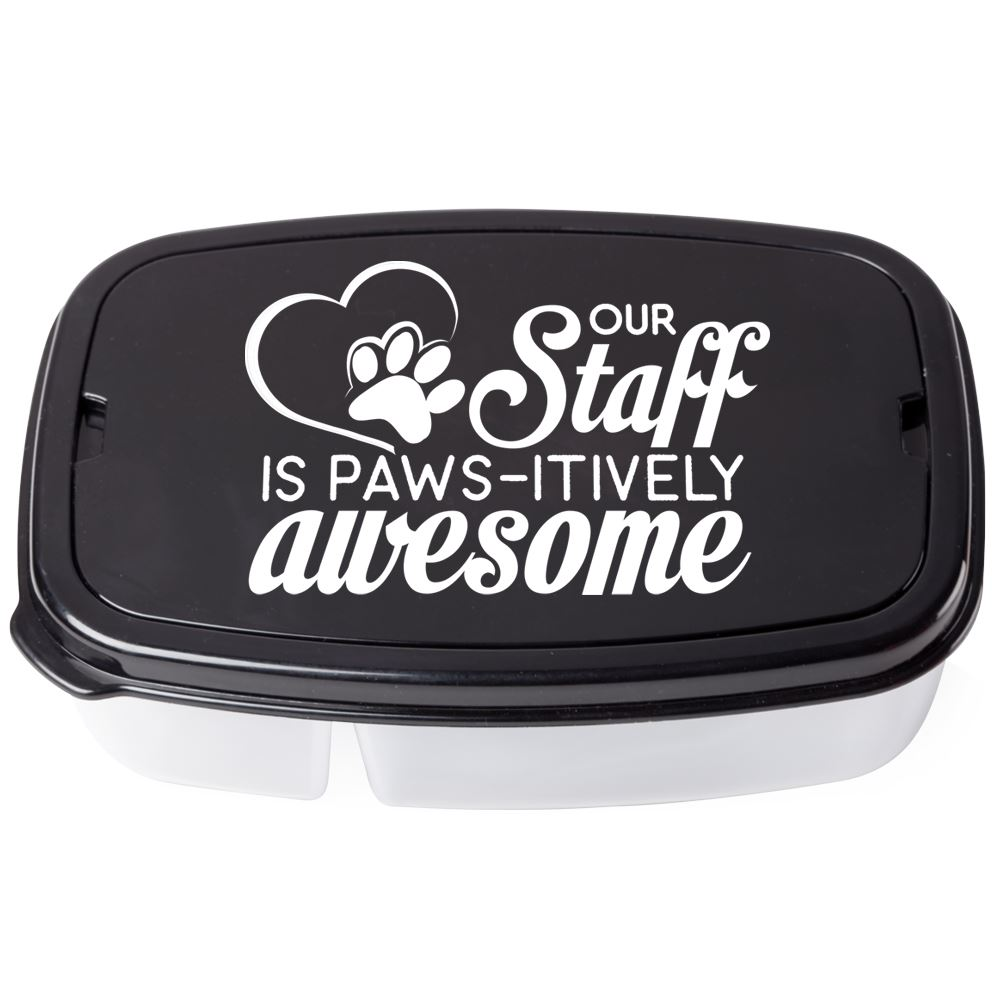 Our Staff Is PAWS-itively Awesome 2-Section Food Container