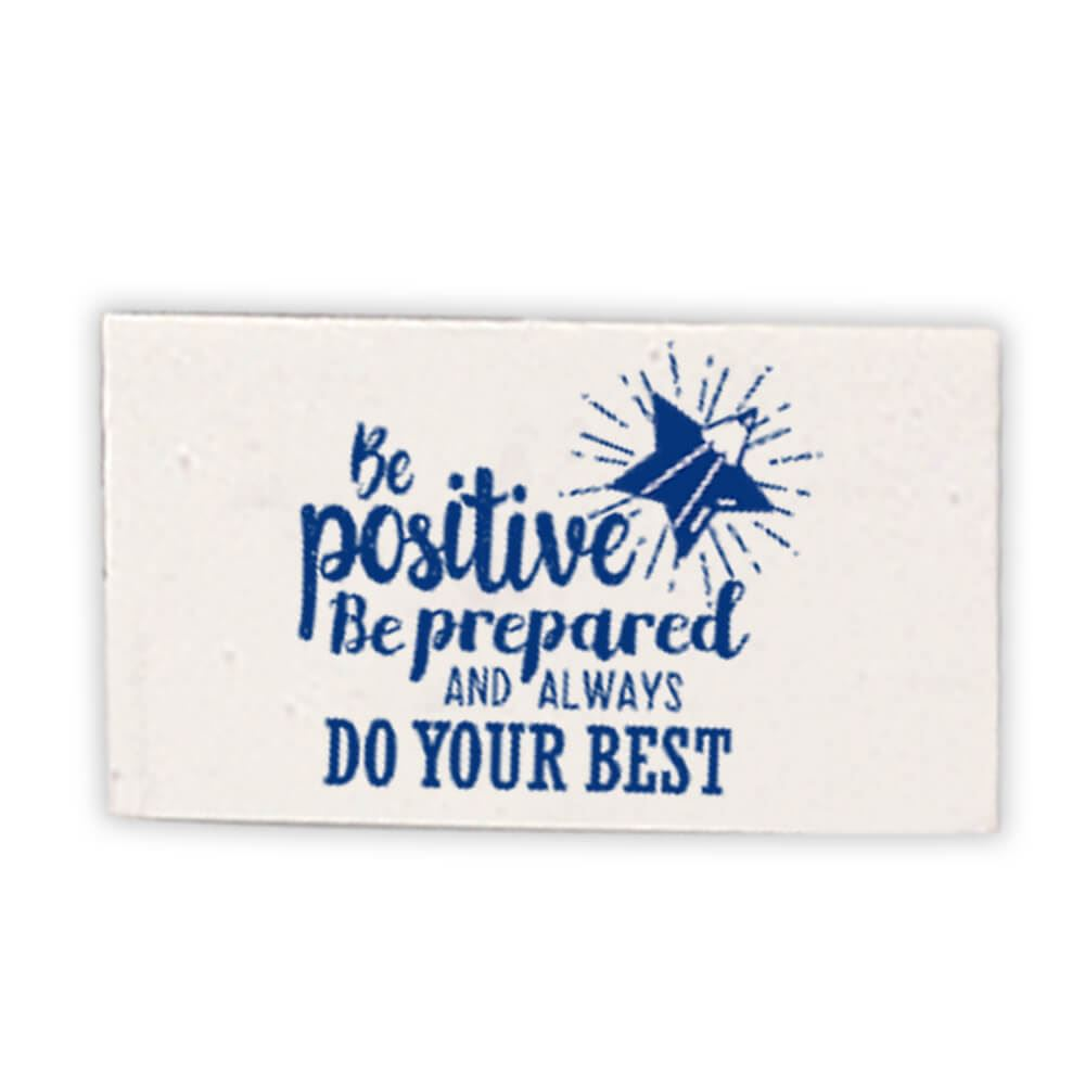 Be Positive, Be Prepared, And Always Do Your Best White Eraser