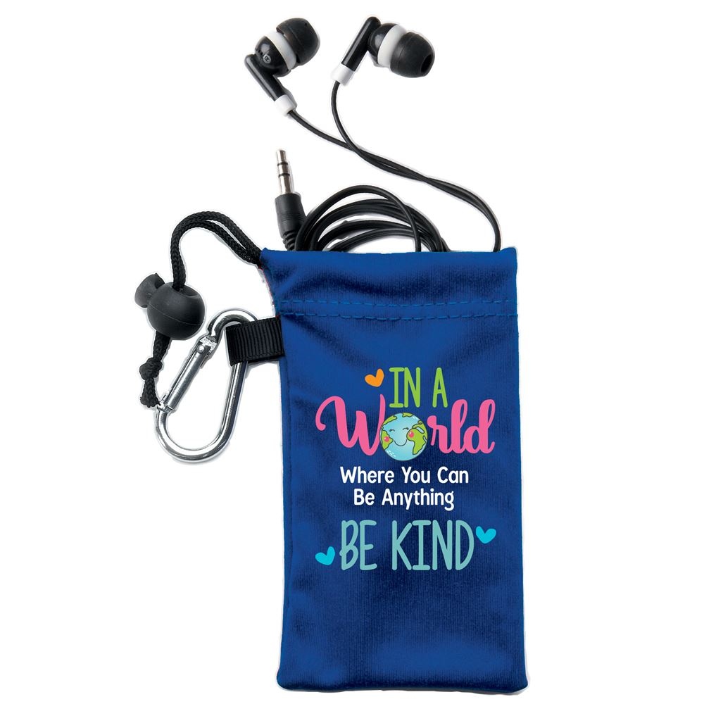 In A World Where You Can Be Anything, Be Kind Earbuds In Pouch