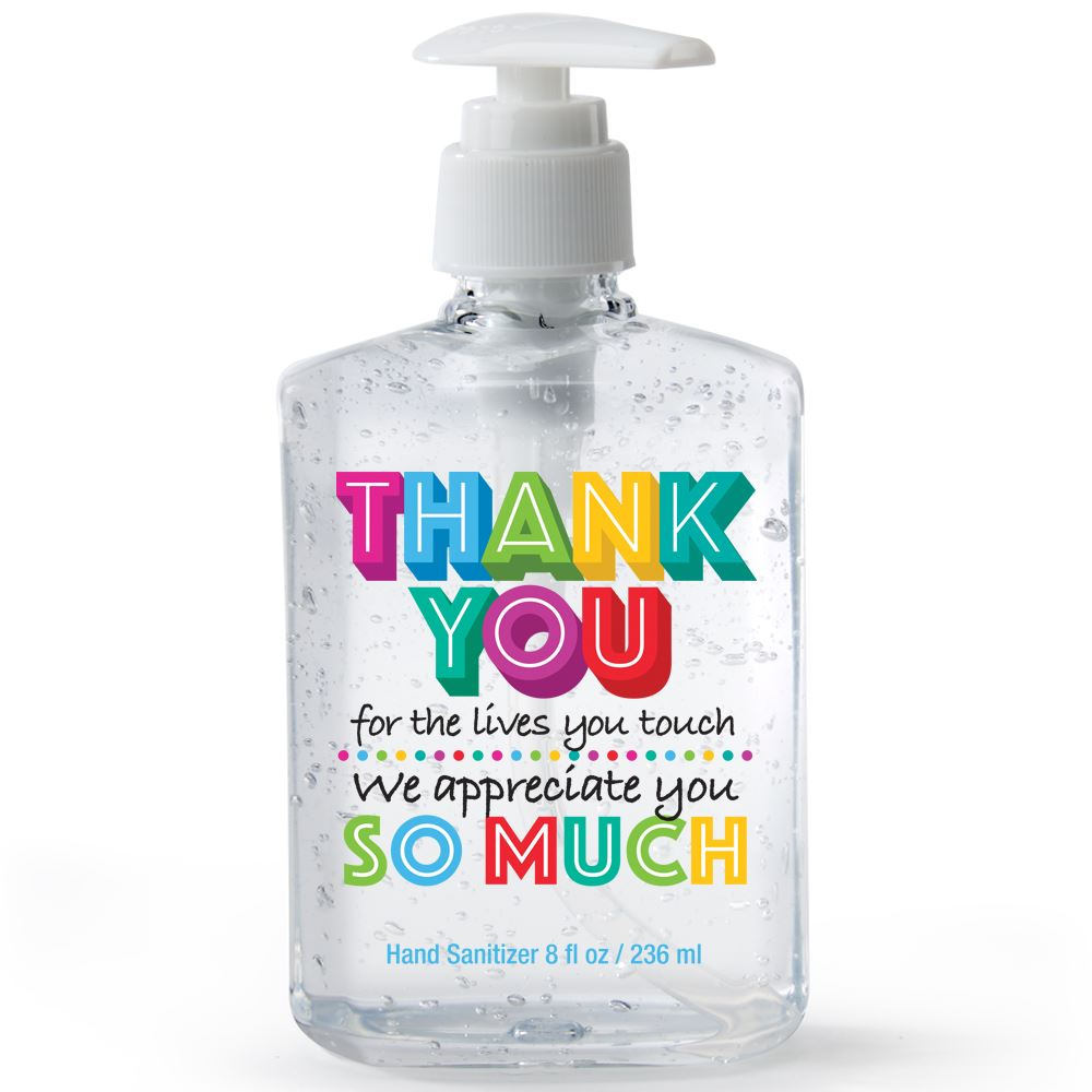 Thank You For The Lives You Touch We Appreciate You So Much�8-Oz. Sanitizer Gel Pump