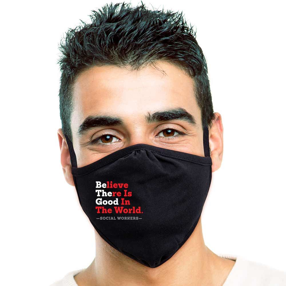 Social Workers Believe There Is Good In The World 2-ply 100% Cotton Face Mask