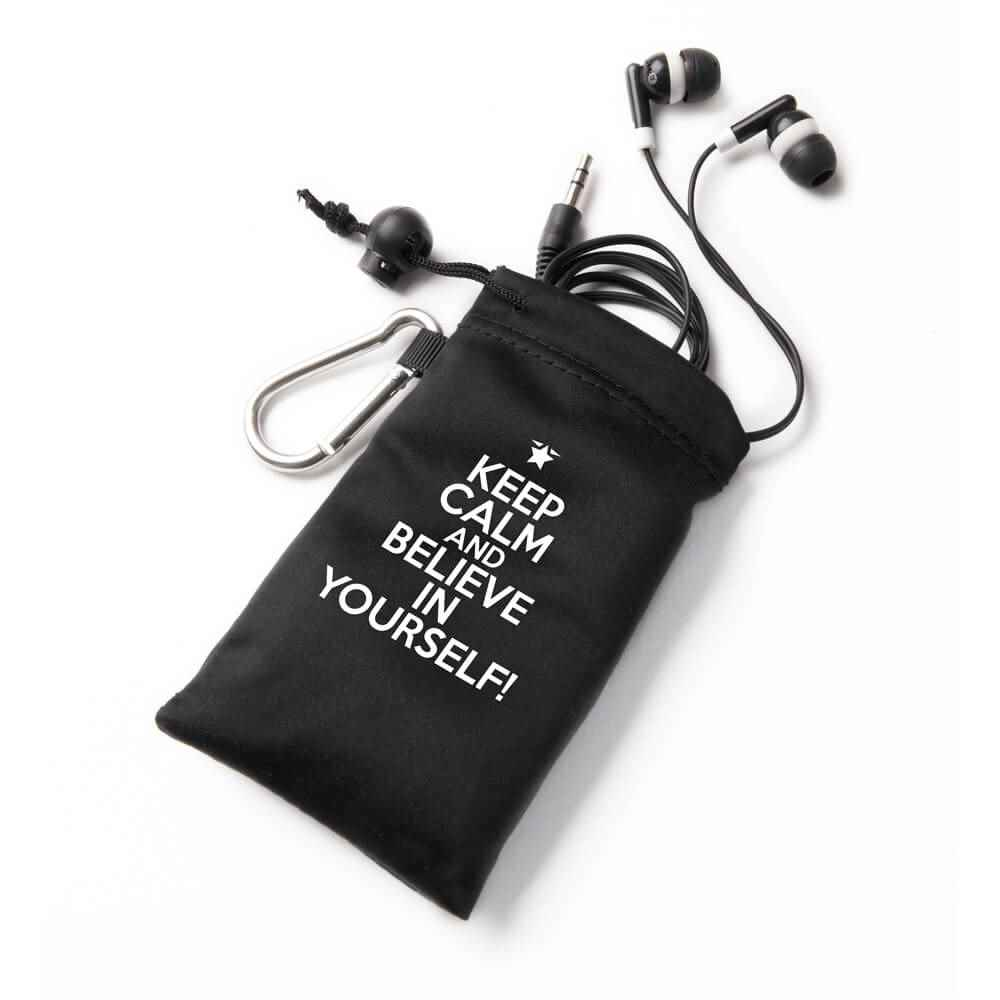 Keep Calm And Believe In Yourself! Earbuds In Pouch