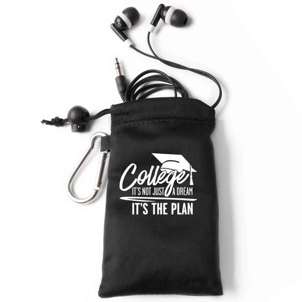 College: It's Not Just A Dream, It's The Plan Earbuds In Black Pouch