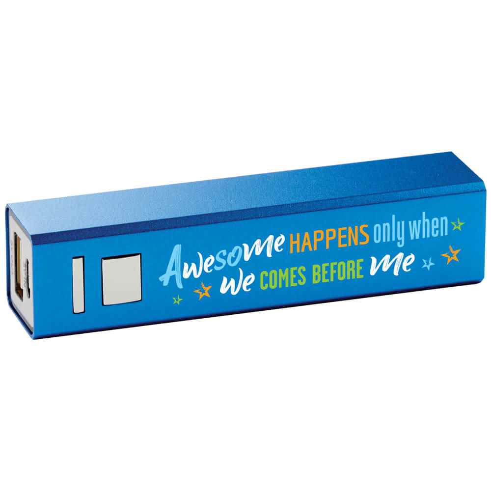 Awesome Happens Only When We Comes Before Me Blue Metal Power Bank