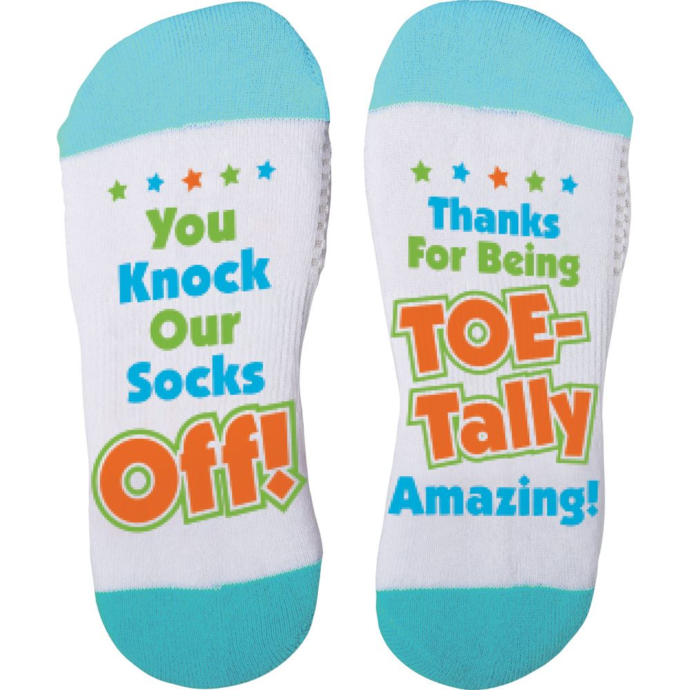 You Knock Our Socks Off! Thanks For Being Toe-Tally Amazing!