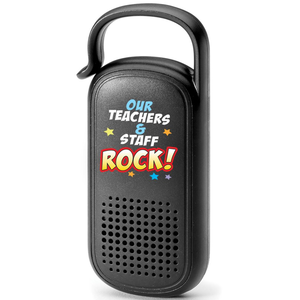 Our Teachers & Staff Rock! Clip & Go Bluetooth® Speaker