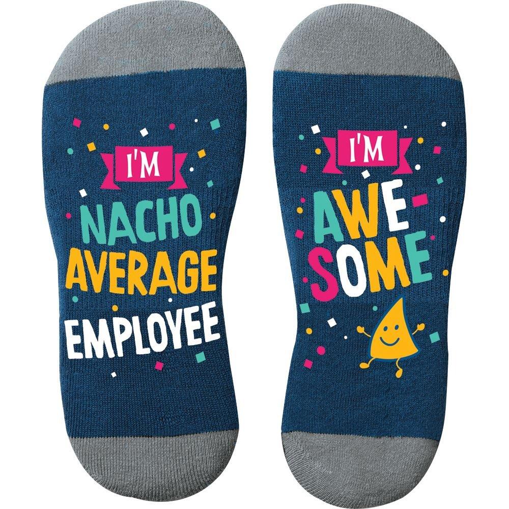 I'm Nacho Average Employee...I'm Awesome