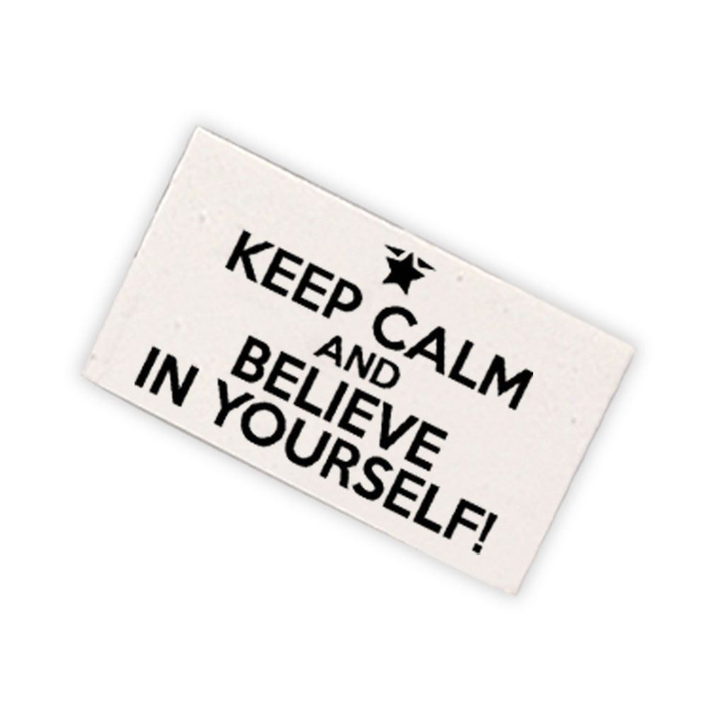 Keep Calm And Believe In Yourself! White Eraser