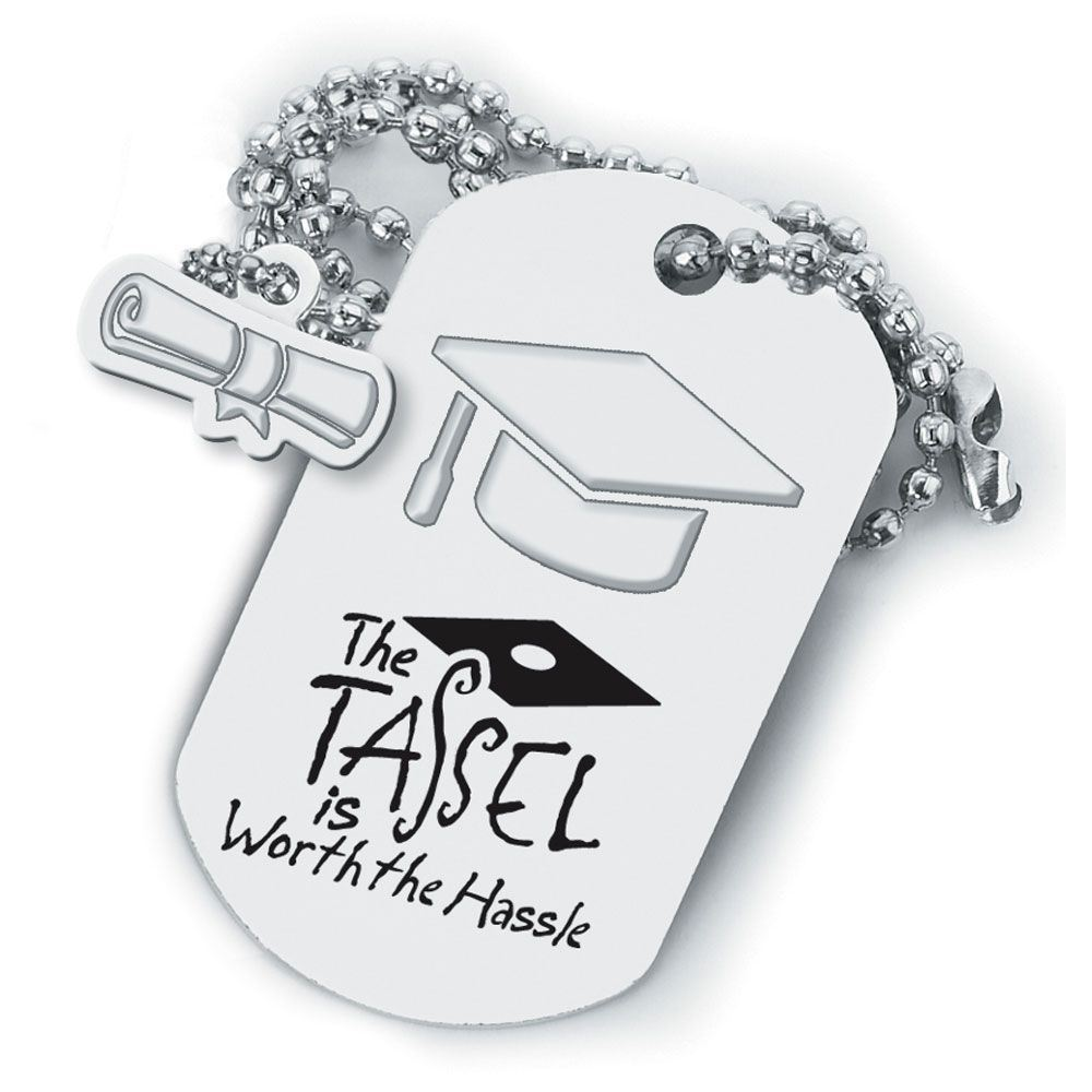 The Tassel Is Worth The Hassle™ Dog Tag With Charm