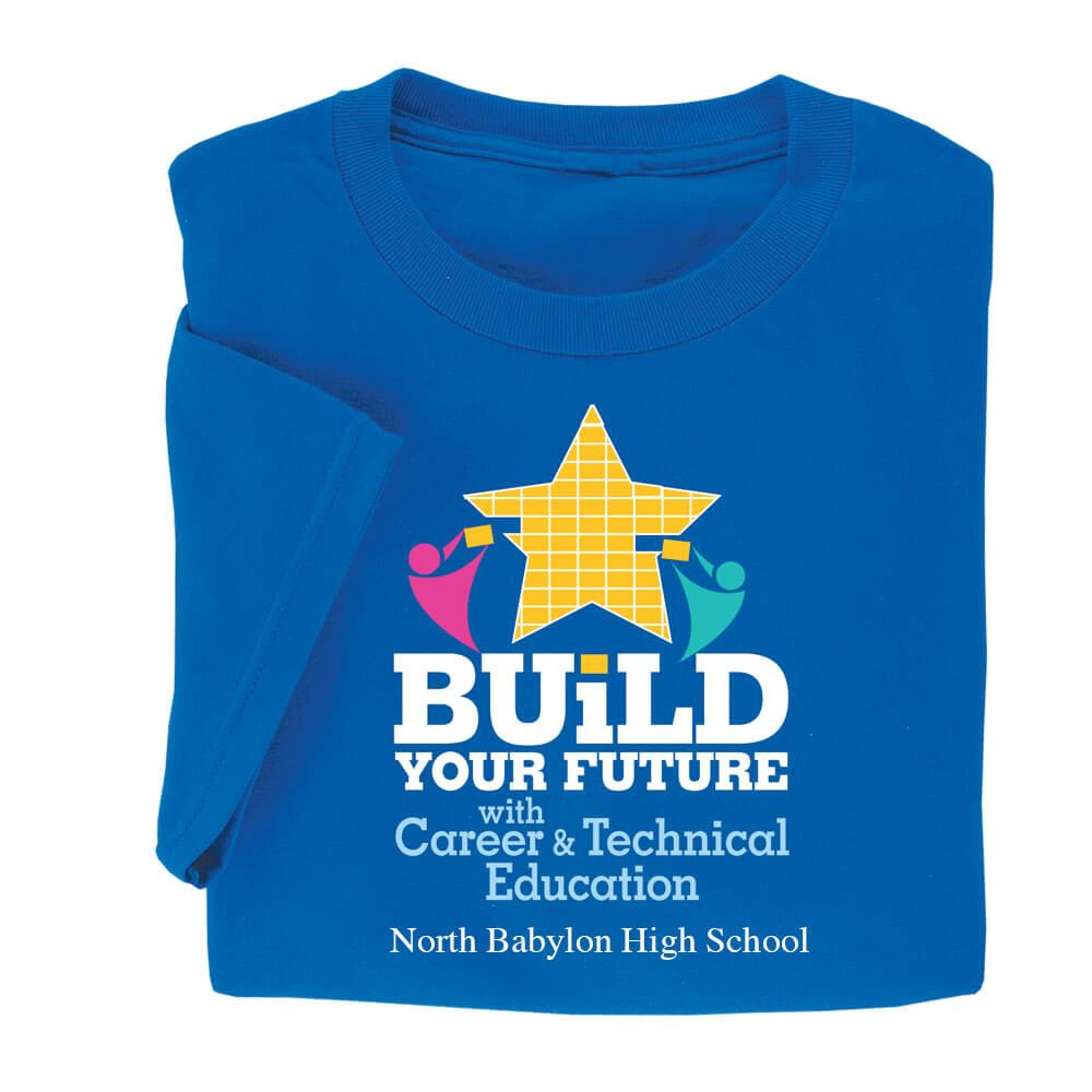 build your future career technical education adult t shirt build your future career technical education adult t shirt personalization available