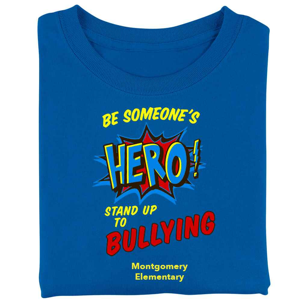 Be Someone's Hero! Stand Up To Bullying Adult Positive T-Shirt - Personalized