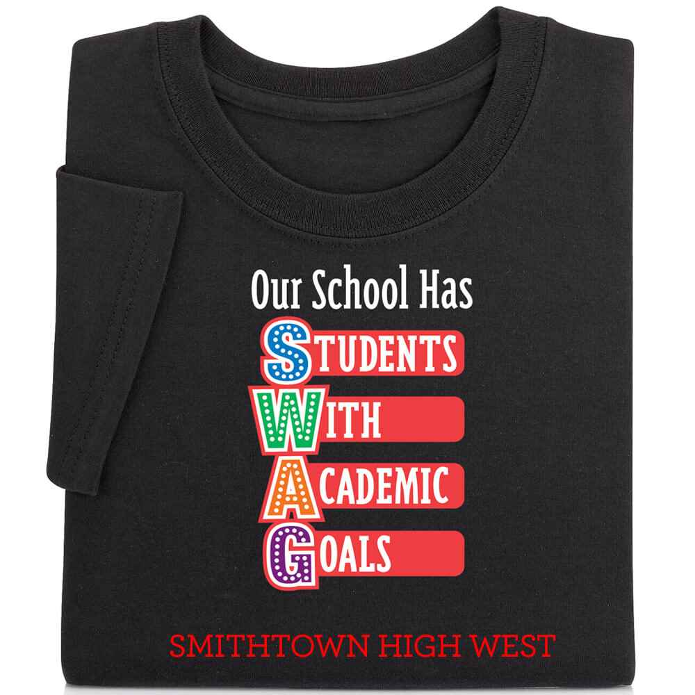 Our School Has SWAG (Students With Academic Goals) Adult T-Shirt - Personalized