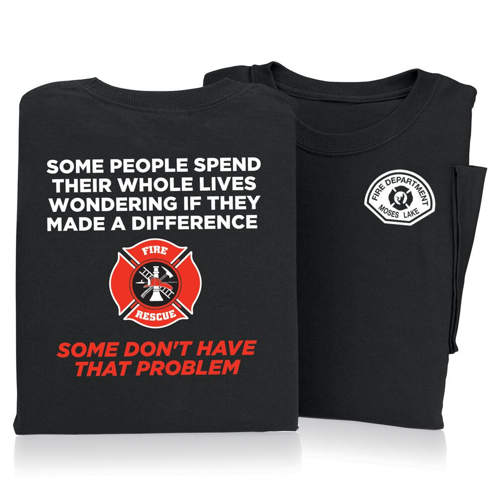 Some People Spend Their Whole Lives Wondering If They Made A Difference T-Shirt - Personalized