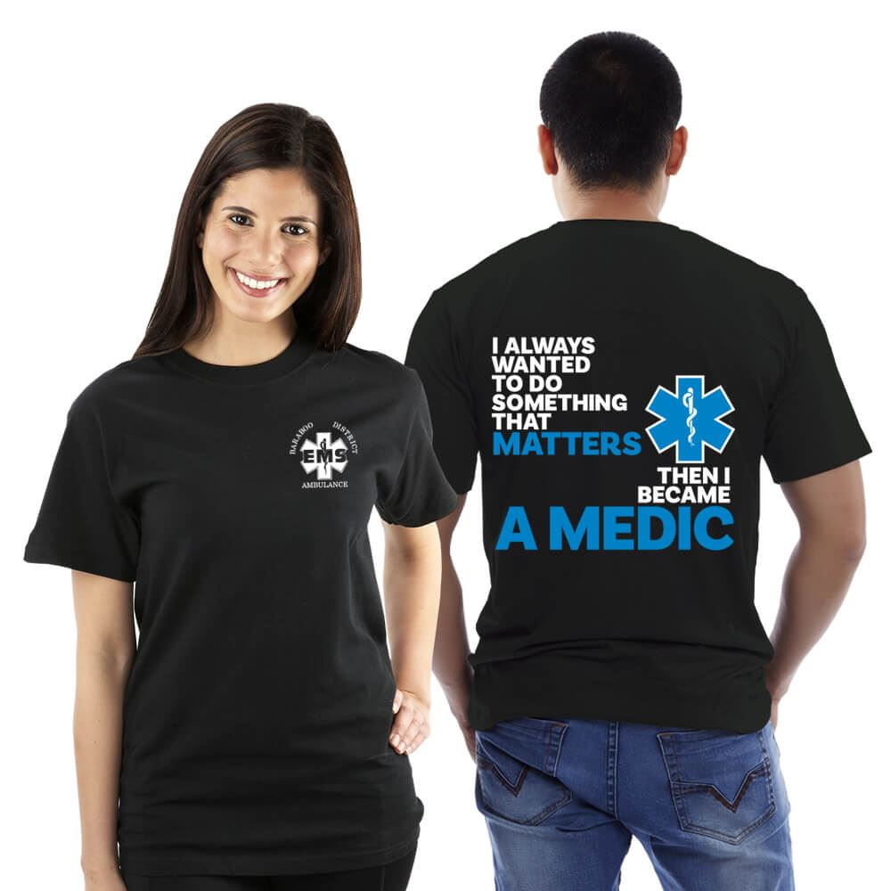 I Always Wanted To Do Something That Matters... EMS Bragging Rights Short-Sleeve T-Shirt - Personalized
