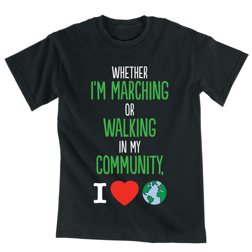 Whether I'm Marching Or Walking In My Community, I Love The Earth Eco-Friendly T-Shirt