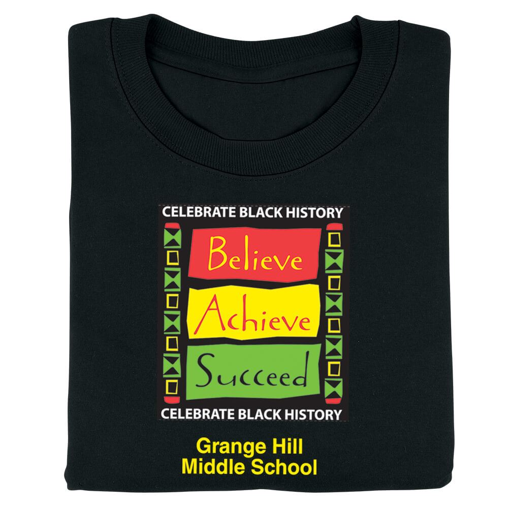 Celebrate Black History: Believe, Achieve, Succeed Adult T-Shirt with Personalization