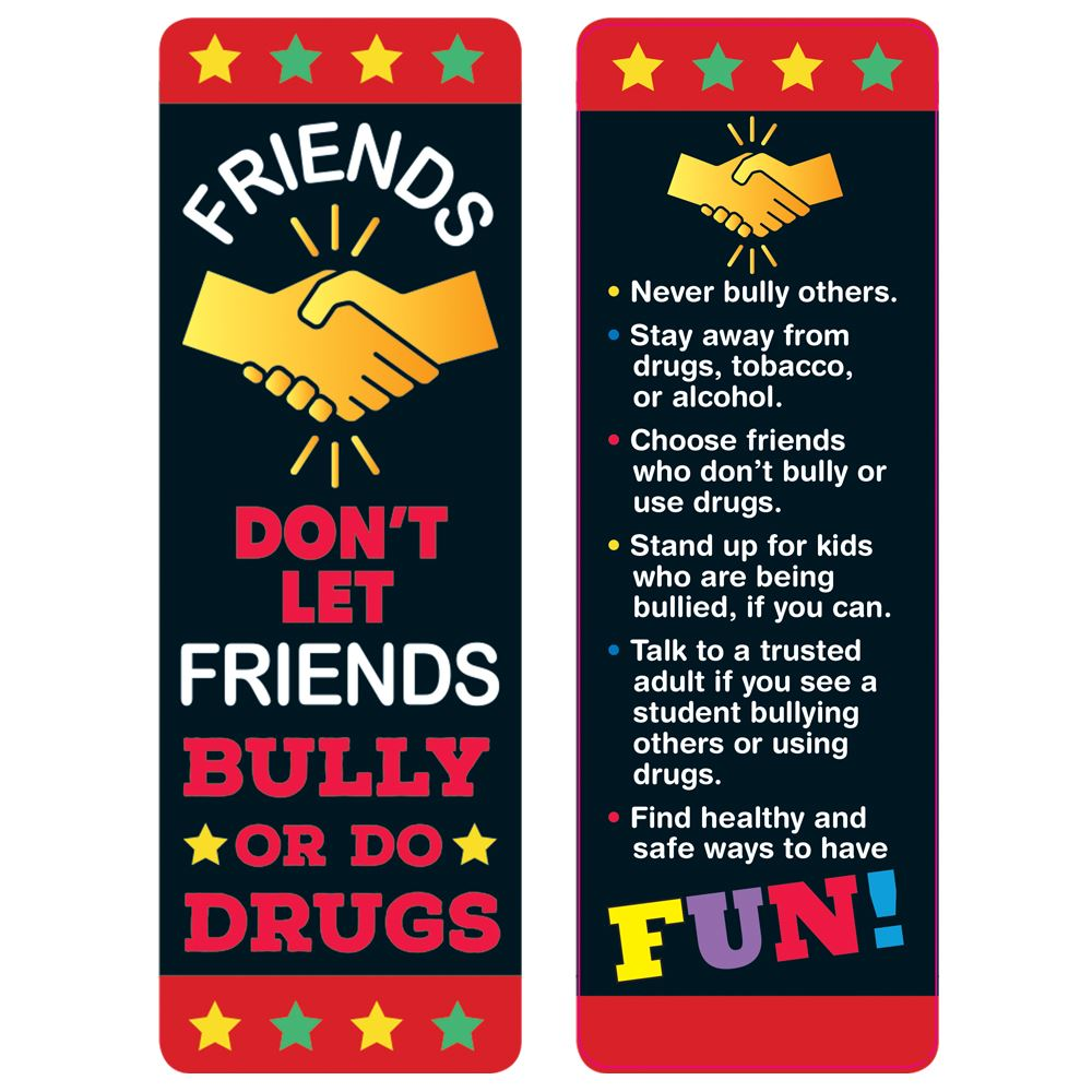 Friends Don't Let Friends Bully Or Do Drugs Bookmarks - Pack of 100