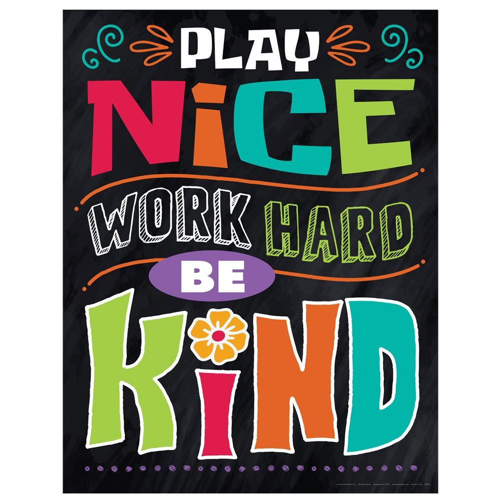 Play Nice, Work Hard, Be Kind Kindness Posters - Pack of 3