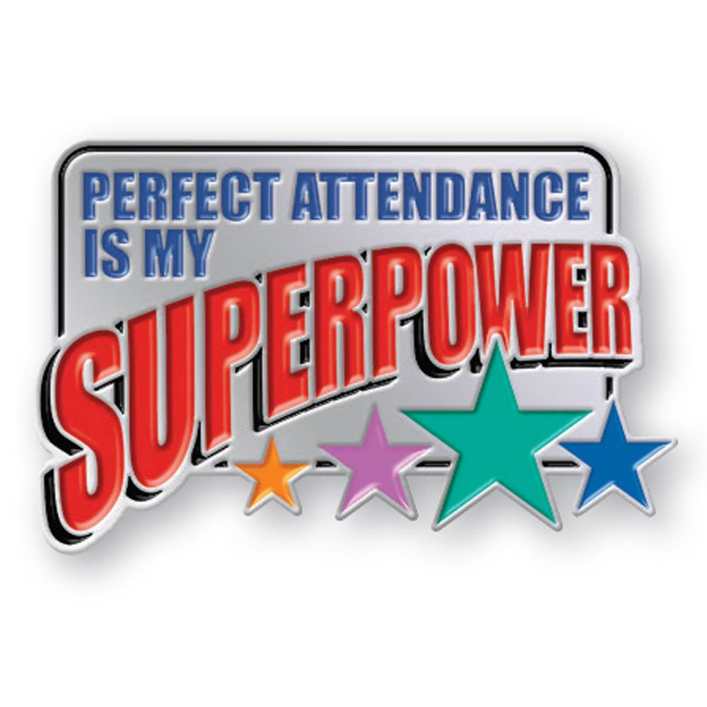 Perfect Attendance Is My Superpower Lapel Pin