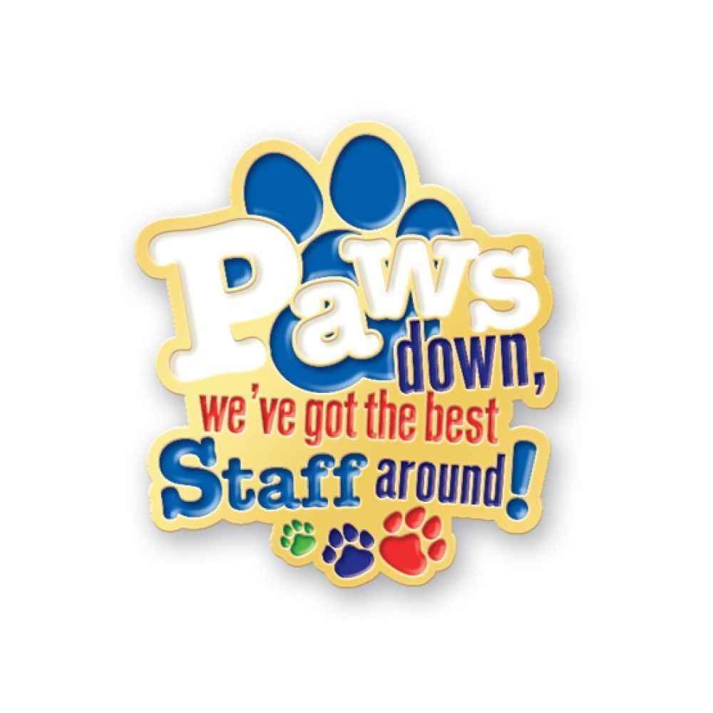 Paws Down, We've Got The Best Staff Around! Lapel Pin With Presentation Card