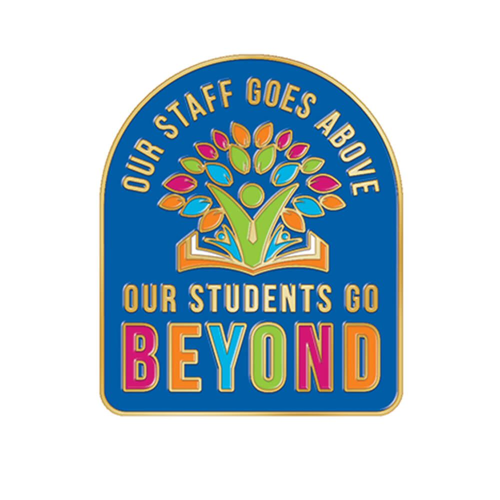 Our Staff Goes Above, Our Students Go Beyond Lapel Pin With Presentation Card