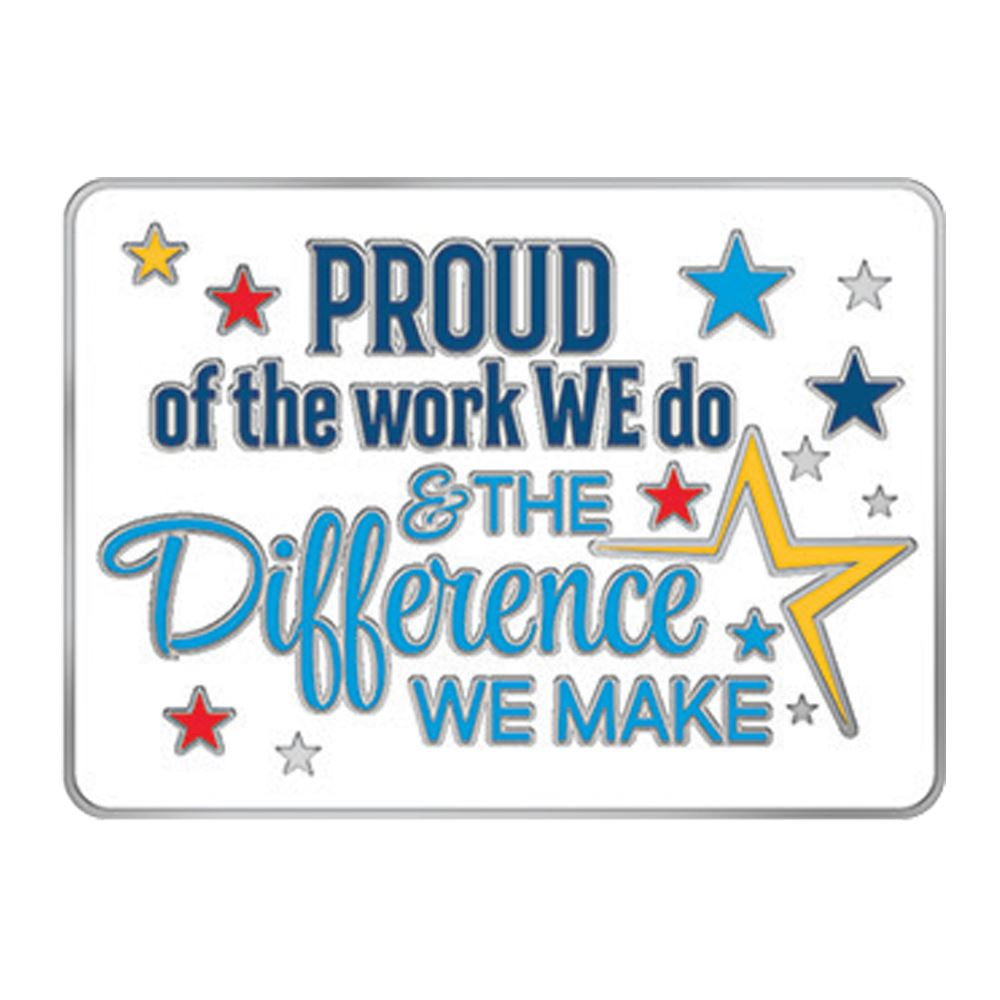 Proud Of The Work We Do & The Difference We Make Lapel Pin With Presentation Card