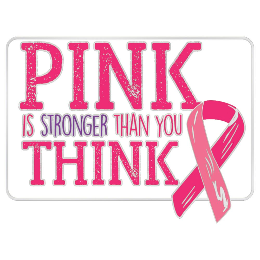 Pink Is Stronger Than You Think Lapel Pin With Presentation Card