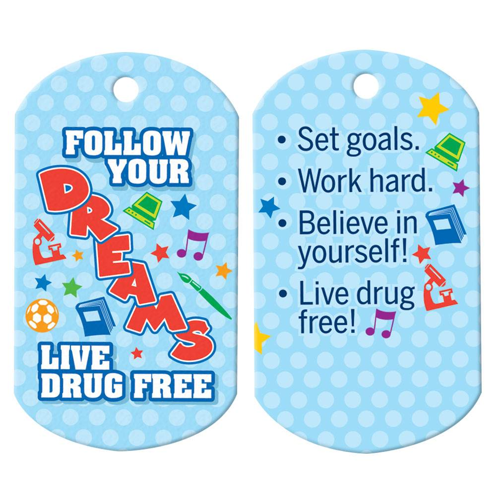 Follow Your Dreams: Live Drug Free Laminated Tag with 24