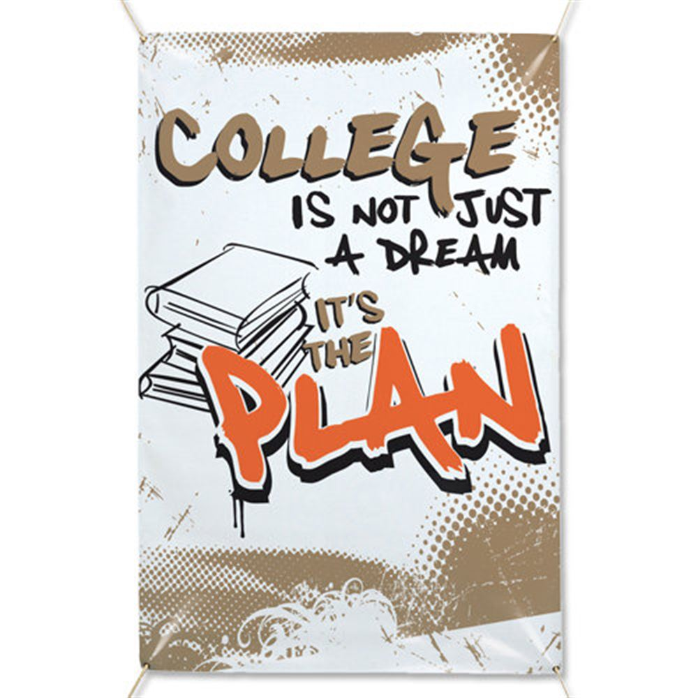 College Is Not Just A Dream...It's The Plan 5' x 3' Banner