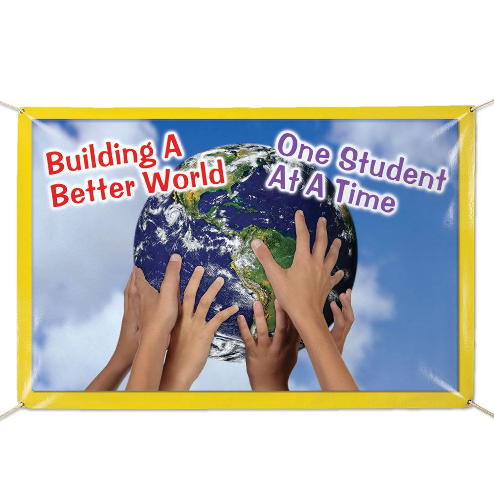 Building A Better World One Student At A Time 6' X 4' Vinyl Banner