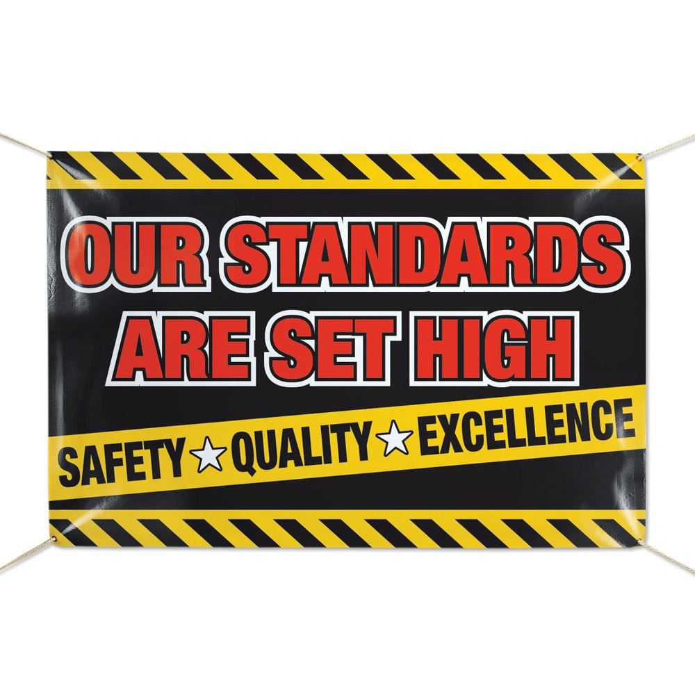 Our Standards Are Set High Safety Quality Excellence 6' x 4' Vinyl Banner