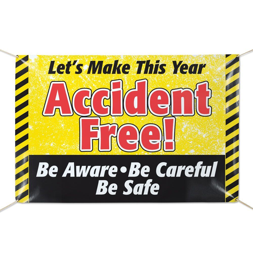 Let\'s Make This Year Accident Free Be Aware Be Careful Be Safe 6\' x ...
