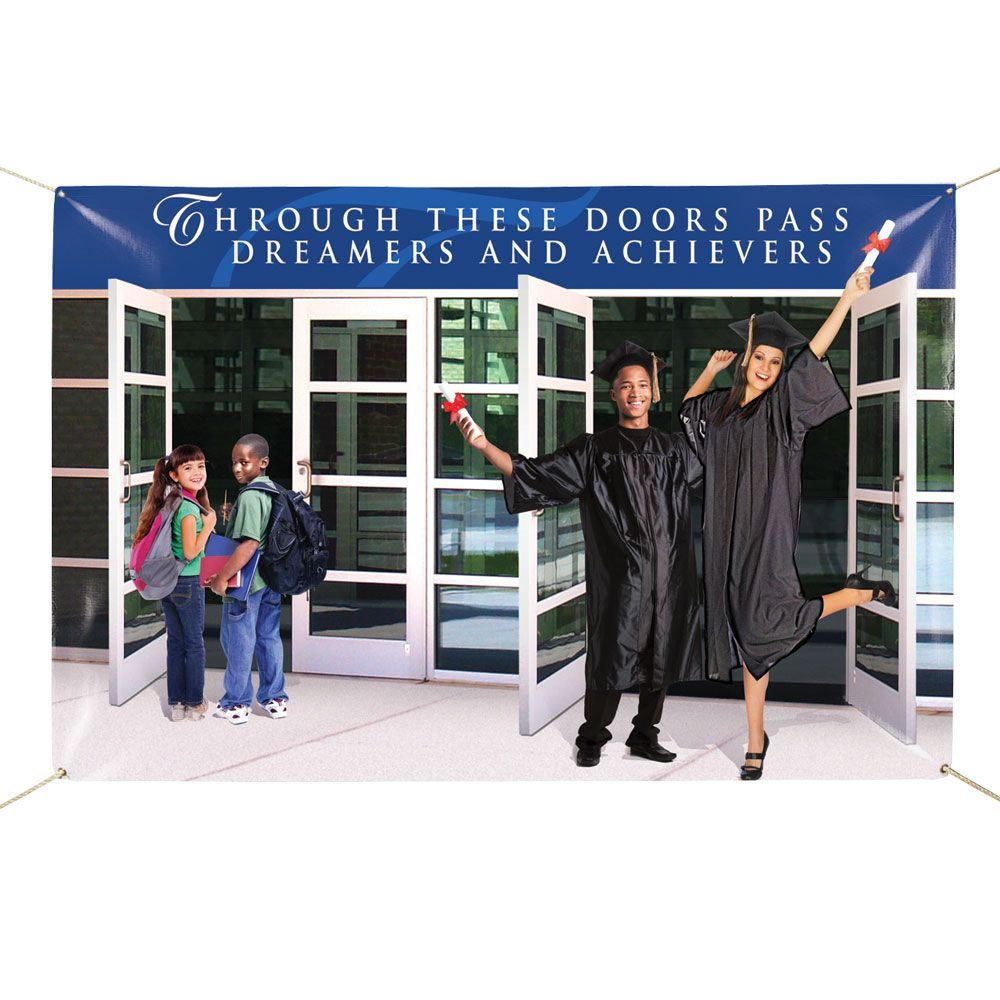 Through These Doors Pass Dreamers And Achievers 6' x 4' Vinyl School Banner