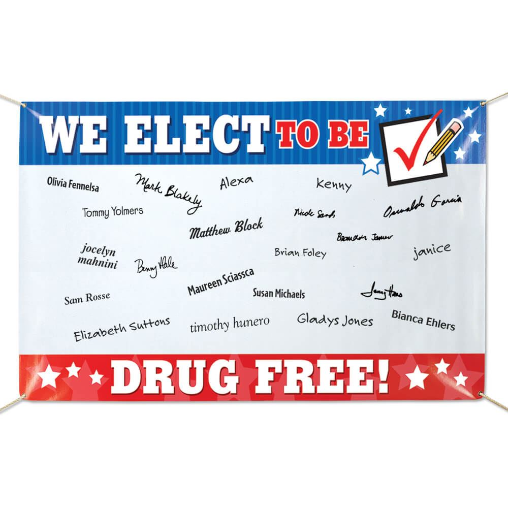 We Elect To Be Drug Free! Vinyl Banner