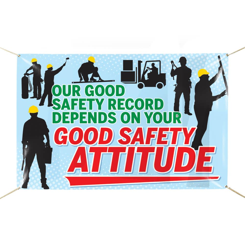 Good Safety Attitude 6' x 4' Indoor/Outdoor Vinyl Safety Banner