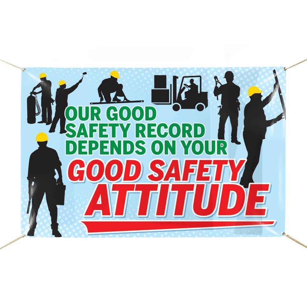 Good Safety Attitude 6' x 4' Indoor/Outdoor Vinyl Safety Banner