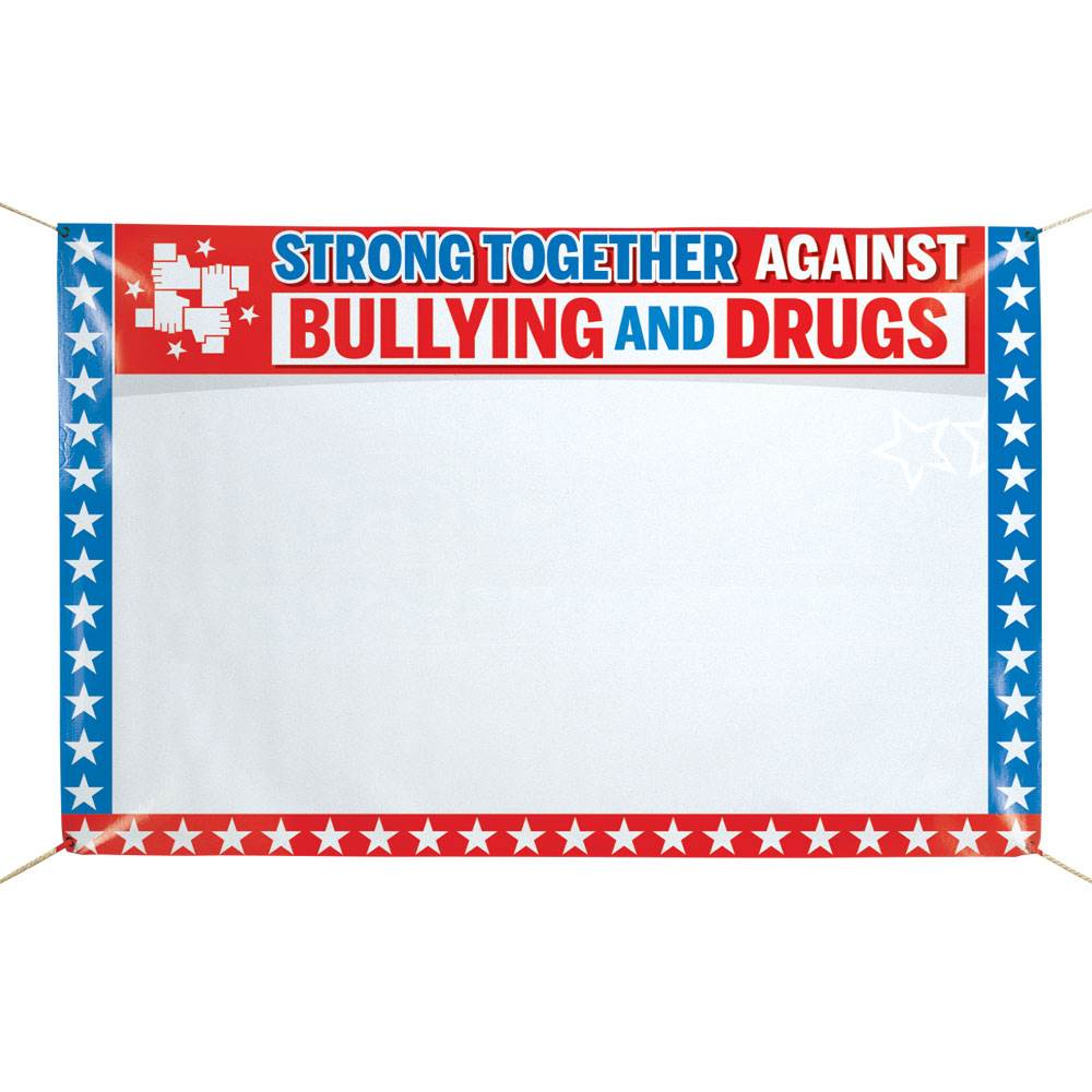 Strong Together Against Bullying And Drugs 5' x 3' Vinyl Pledge Banner