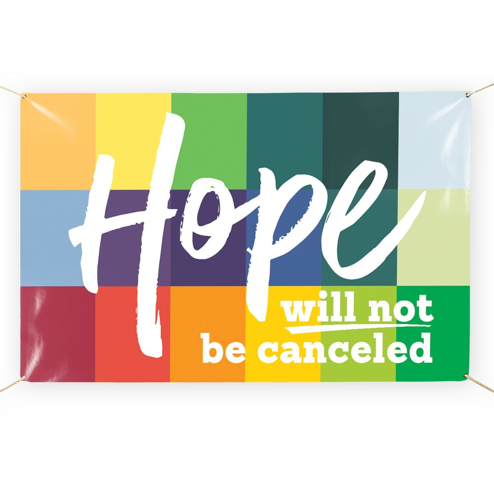Hope Will Not Be Canceled 5' x 3' Vinyl Banner