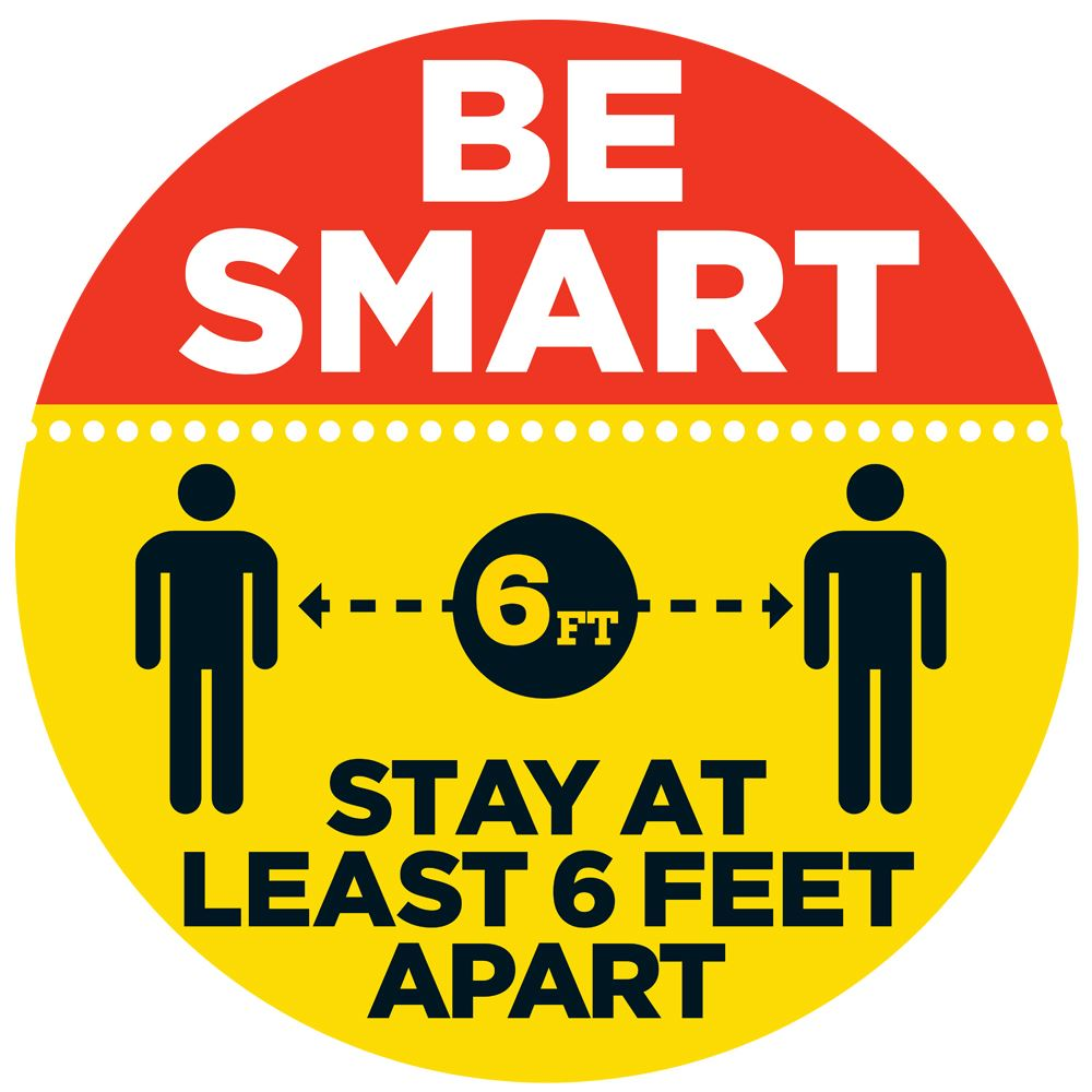 Be Smart - Stay At Least 6 Feet Apart - 18