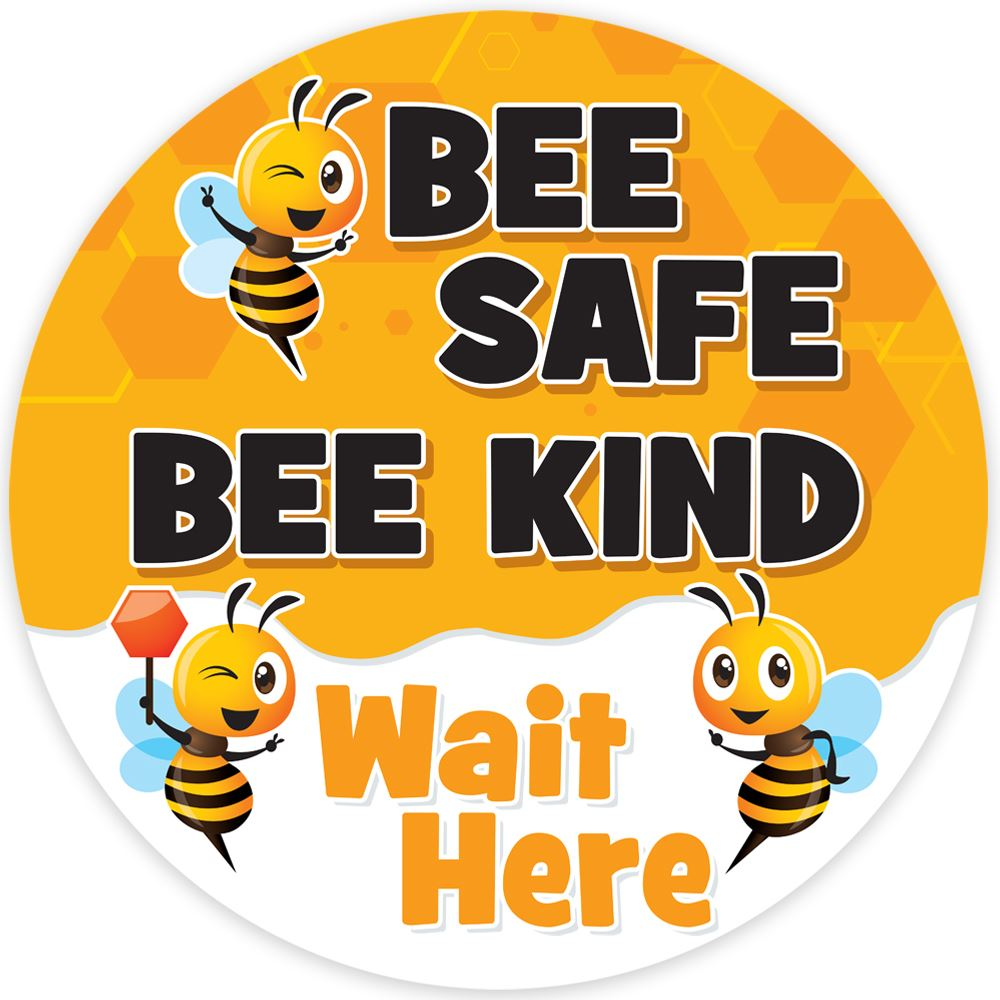 Bee Safe, Bee Kind, Wait Here 18