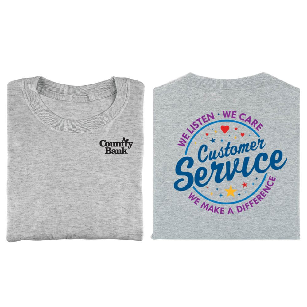 Customer Service: We Listen, We Care, We Make A Difference Positive 2-Sided T-Shirt - Personalized