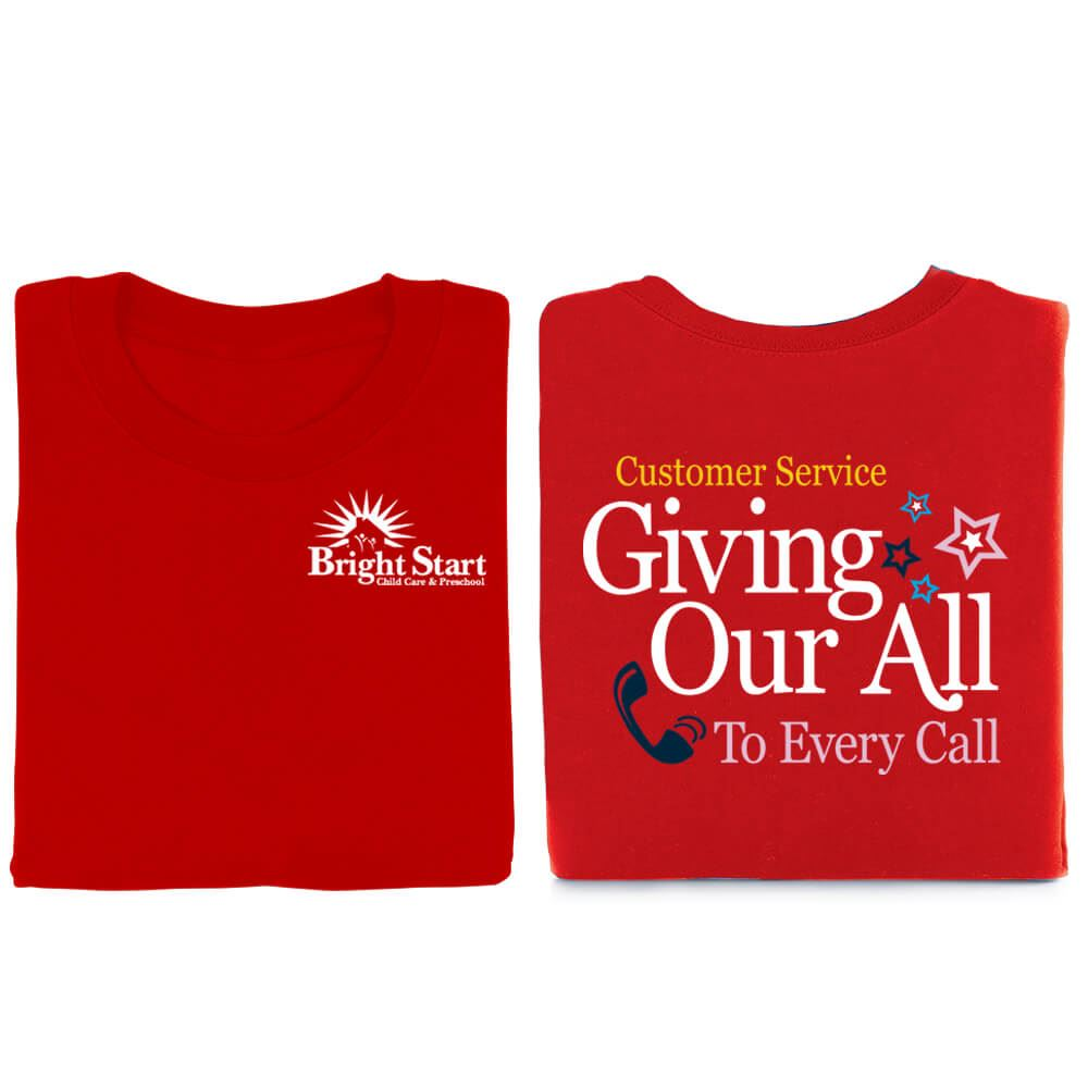 Customer Service: Giving Our All To Every Call Positive 2-Sided T-Shirt - Personalized