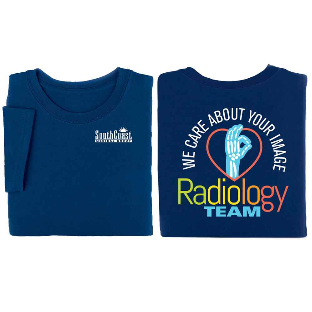 Radiology Team: We Care About Your Image Positive 2-Sided T-Shirt - Personalization Available